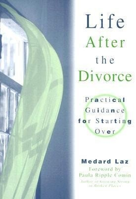 Life After the Divorce: Practical Guidance for Starting Over als Taschenbuch