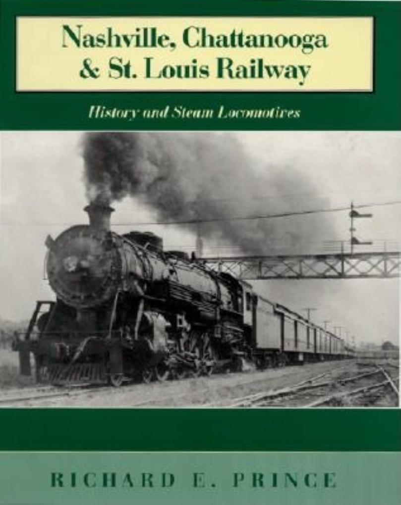 Nashville, Chattanooga & St. Louis Railway: History and Steam Locomotives als Buch