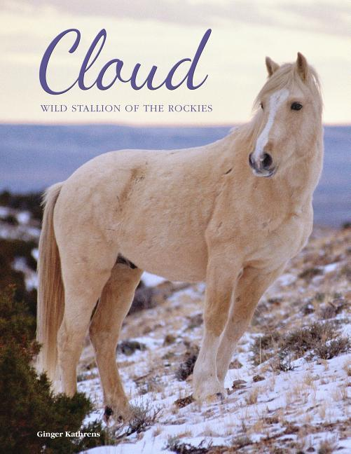 Cloud: Wild Stallion of the Rockies, Revised and Updated als Buch