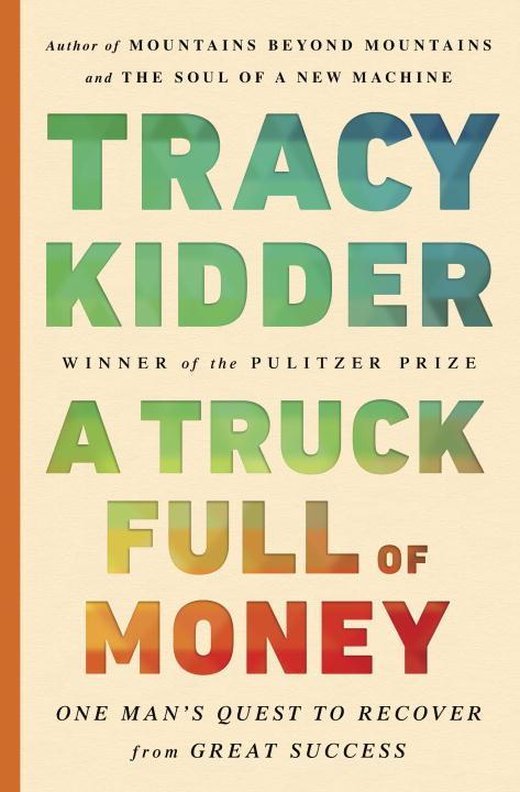 A Truck Full of Money als Buch von Tracy Kidder