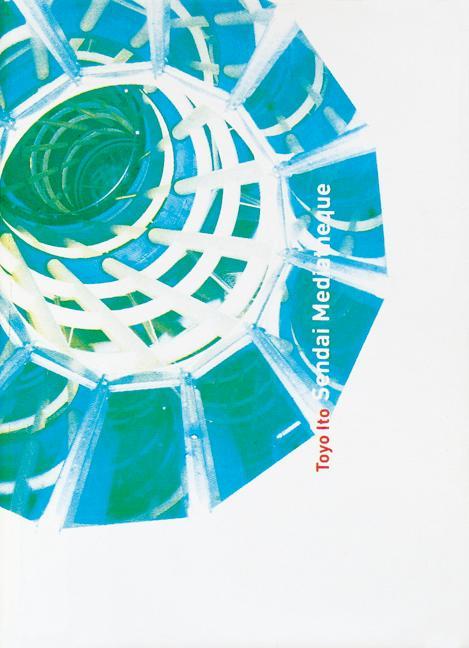 Toyo Ito: Sendai Mediatheque als Buch
