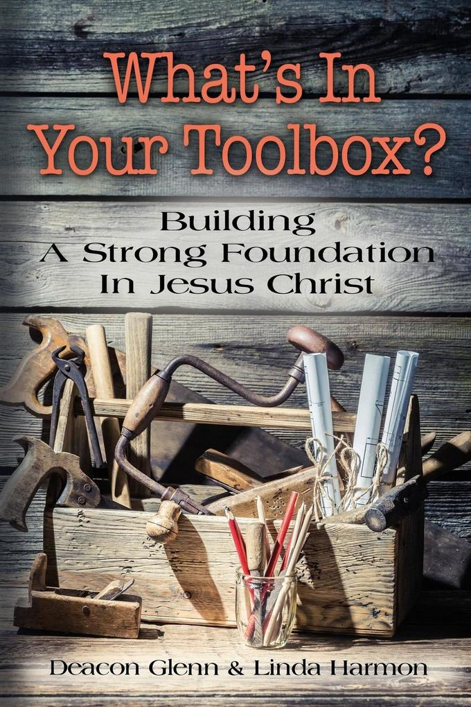 WHAT´S IN YOUR TOOLBOX? Building A Strong Spiri...