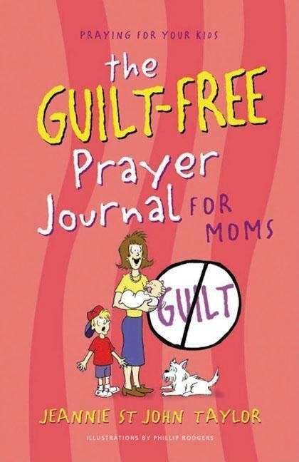 The Guilt-Free Prayer Journal for Moms als Taschenbuch