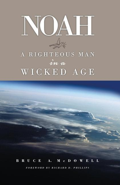 Noah: A Righteous Man in a Wicked Age als Taschenbuch