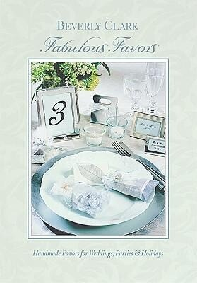 Fabulous Favors: Handmade Favors for Weddings, Parties and Holidays als Taschenbuch