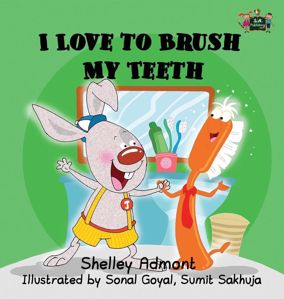 I Love to Brush My Teeth als Buch von Shelley A...