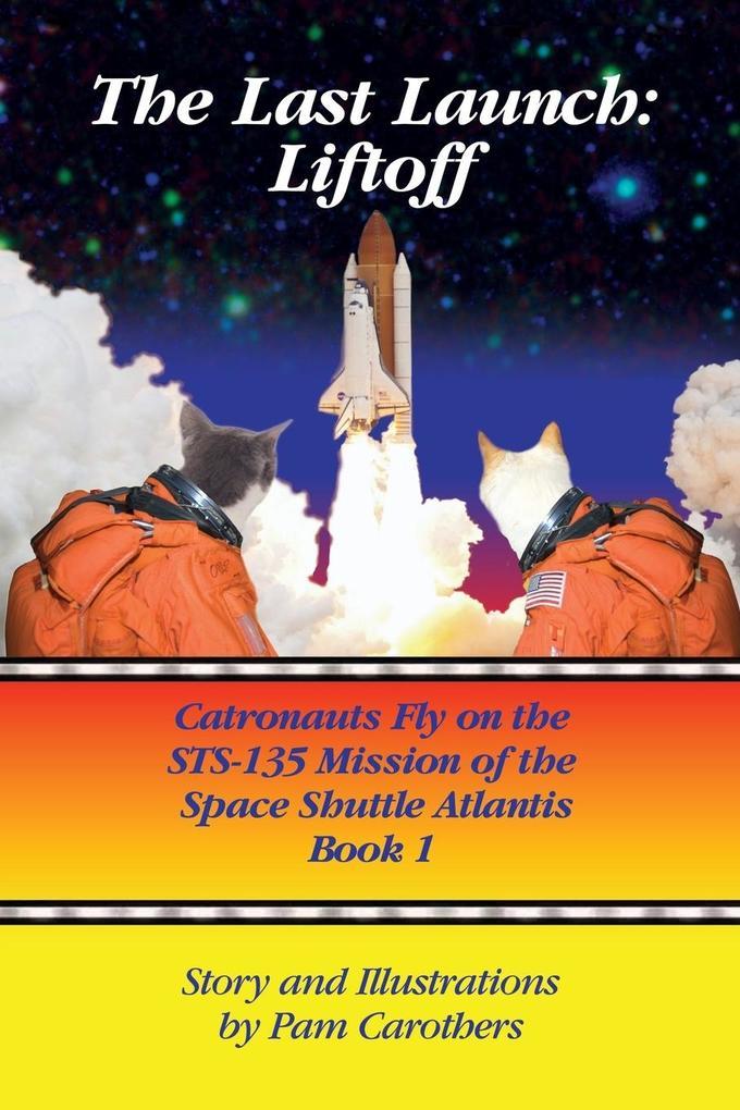 The Last Launch als Buch von Carothers Pam