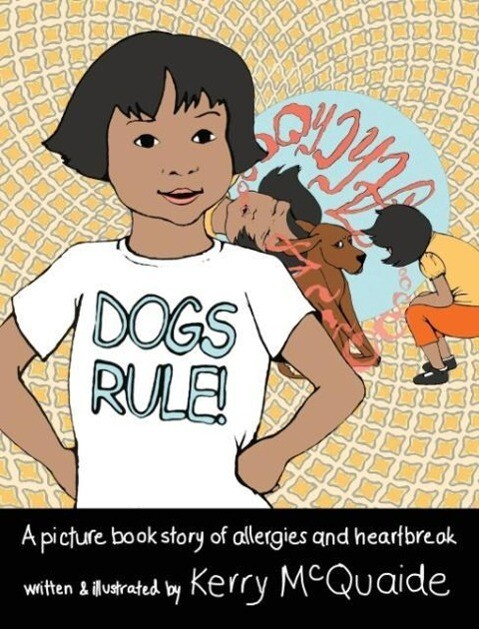 Dogs Rule! A picture book story of allergies an...