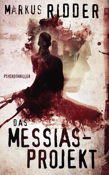 Das Messias-Projekt als Buch von Markus Ridder