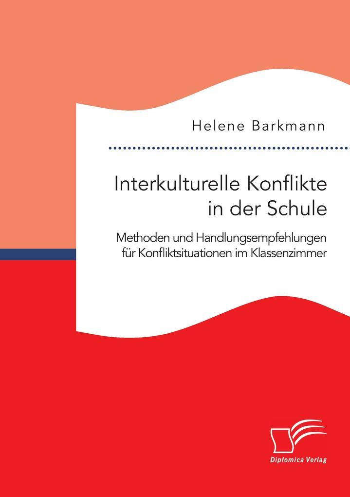 Interkulturelle Konflikte in der Schule. Method...