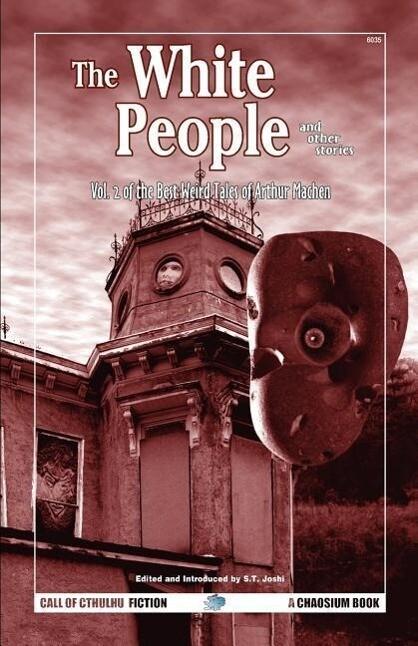 The White People and Other Stories: The Best Weird Tales of Arthur Machen, Volume 2 als Taschenbuch