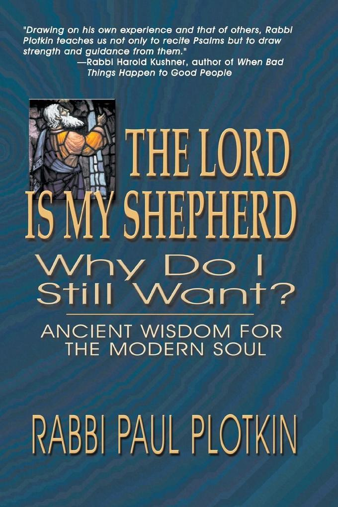 The Lord Is My Shepherd, Why Do I Still Want? als Taschenbuch