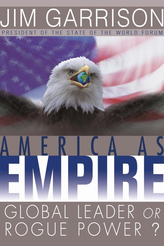 America as Empire: Global Leader or Rogue Power? als Buch