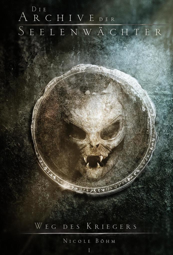 Die Archive der Seelenwächter 01 - Weg des Kriegers als Buch