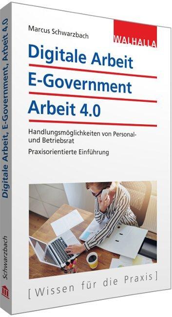Digitale Arbeit, E-Government, Arbeit 4.0 als B...