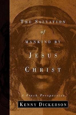 The Salvation of Mankind by Jesus Christ als Taschenbuch