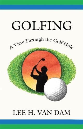Golfing - A View Through the Golf Hole als eBoo...