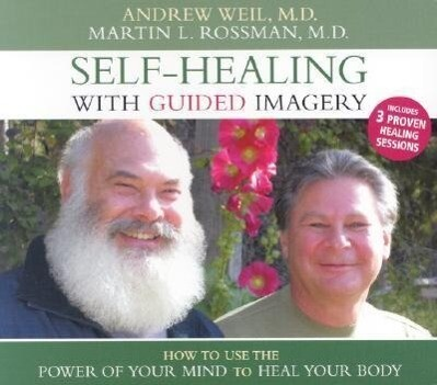 Self-Healing with Guided Imagery: How to Use the Power of Your Mind to Heal Your Body als Hörbuch