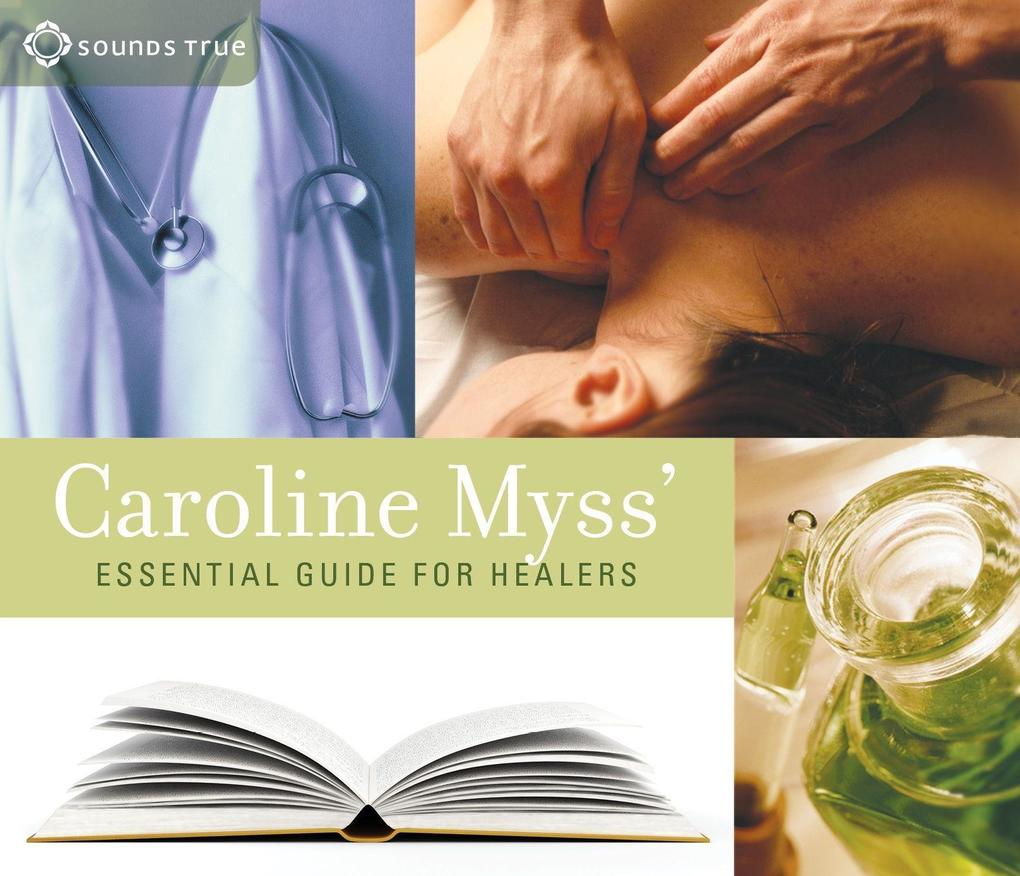 Caroline Myss' Essential Guide for Healers als Hörbuch