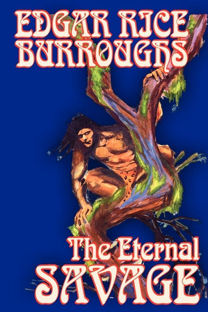 The Eternal Savage by Edgar Rice Burroughs, Fiction, Fantasy als Taschenbuch