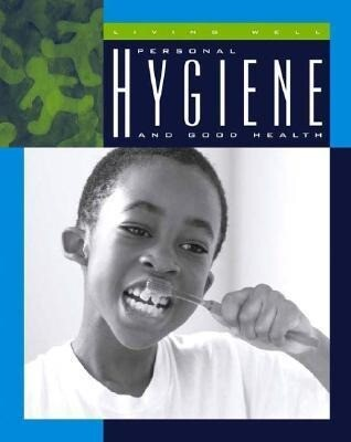 Personal Hygiene and Good Health als Buch