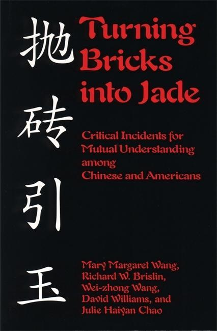 Turning Bricks Into Jade: Critical Incidents for Mutual Understanding Among Chinese and Americans als Taschenbuch