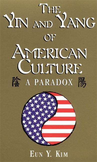 The Yin & Yang of American Culture: A Paradox als Taschenbuch