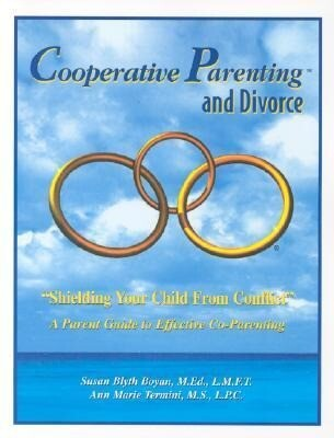 Cooperative Parenting and Divorce: Shielding Your Child from Conflict als Taschenbuch