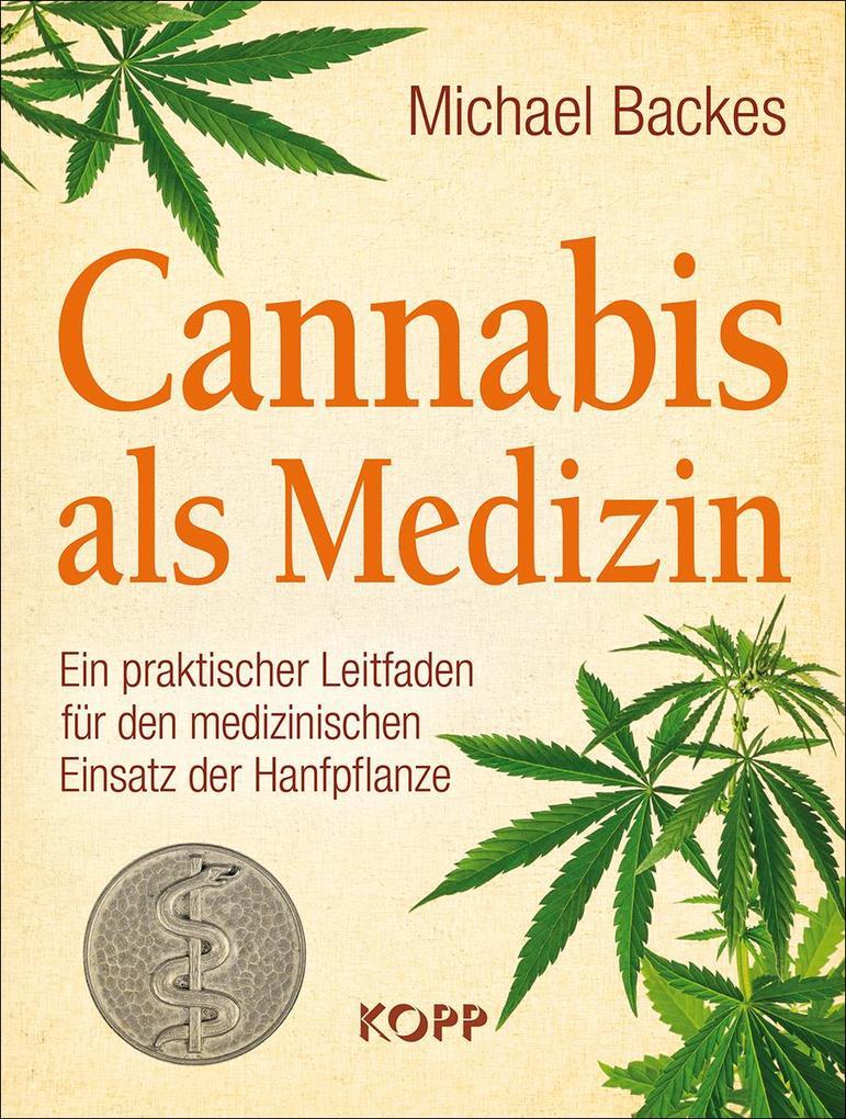 Cannabis als Medizin als Buch von Michael Backes