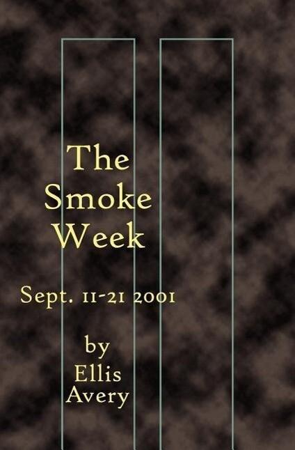 The Smoke Week: Sept. 11-21, 2001 als Taschenbuch