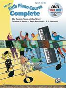 Alfred's Kid's Piano Course Complete: The Easiest Piano Method Ever!, Book, DVD & Online Audio & Video [With CD/DVD]
