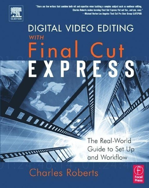 Digital Video Editing with Final Cut Express als Buch