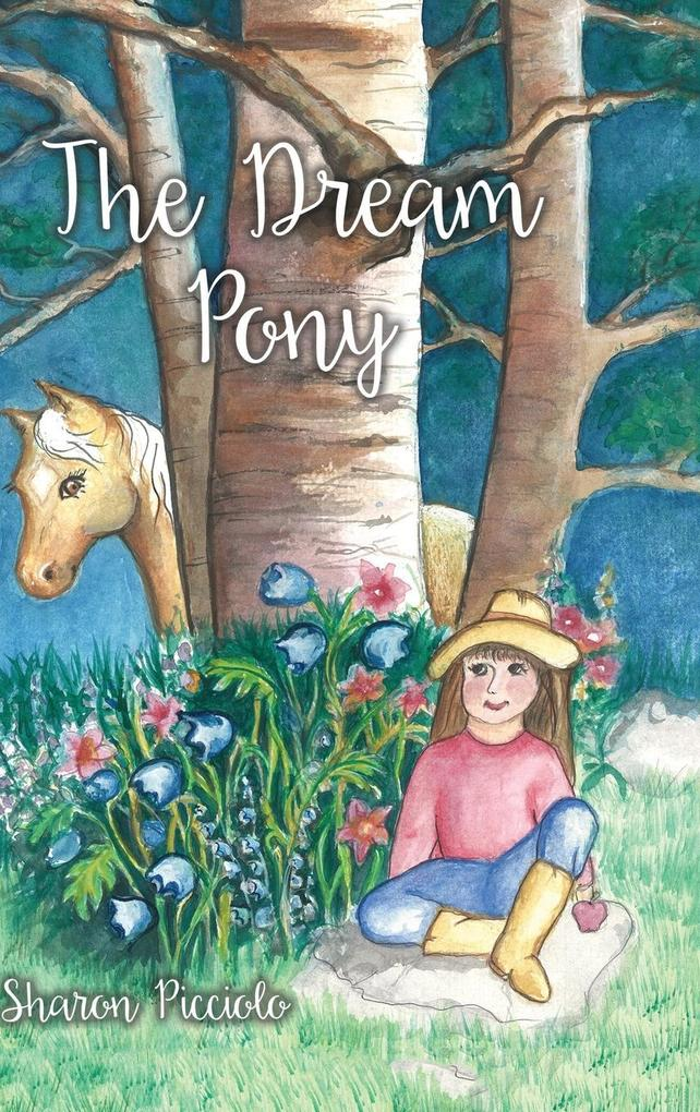 The Dream Pony als Buch von Sharon Picciolo