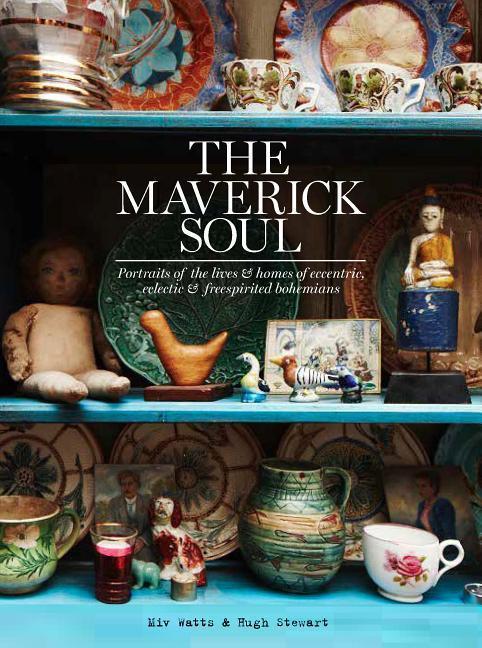 The Maverick Soul als Buch von Miv Watts, Hugh ...
