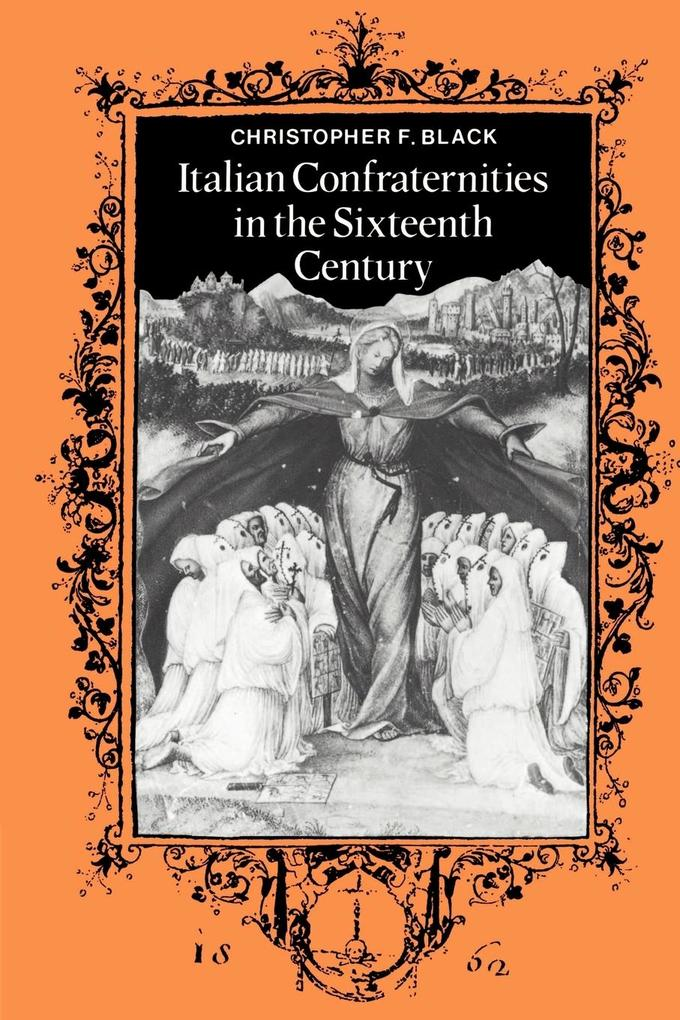 Italian Confraternities in the Sixteenth Century als Buch