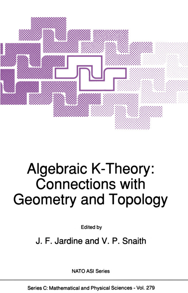 Algebraic K-Theory: Connections with Geometry and Topology als Buch