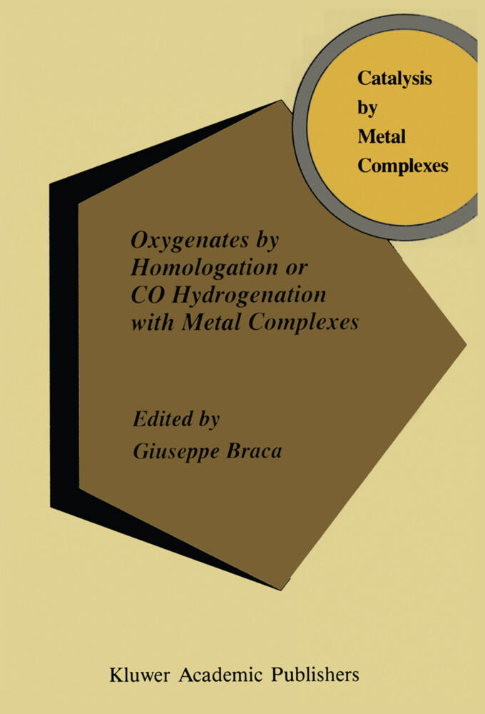 Oxygenates by Homologation or CO Hydrogenation with Metal Complexes als Buch