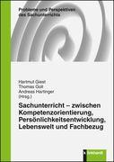 Sachunterricht - zwischen Kompetenzorientierung, Persönlichkeitsentwicklung, Lebenswelt und Fachbezug