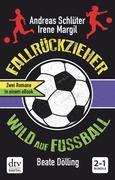 Fallrückzieher / Wild auf Fußball, Doppelband