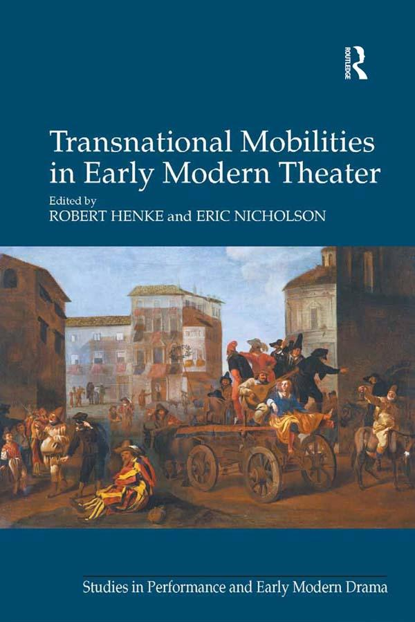 Transnational Mobilities in Early Modern Theate...