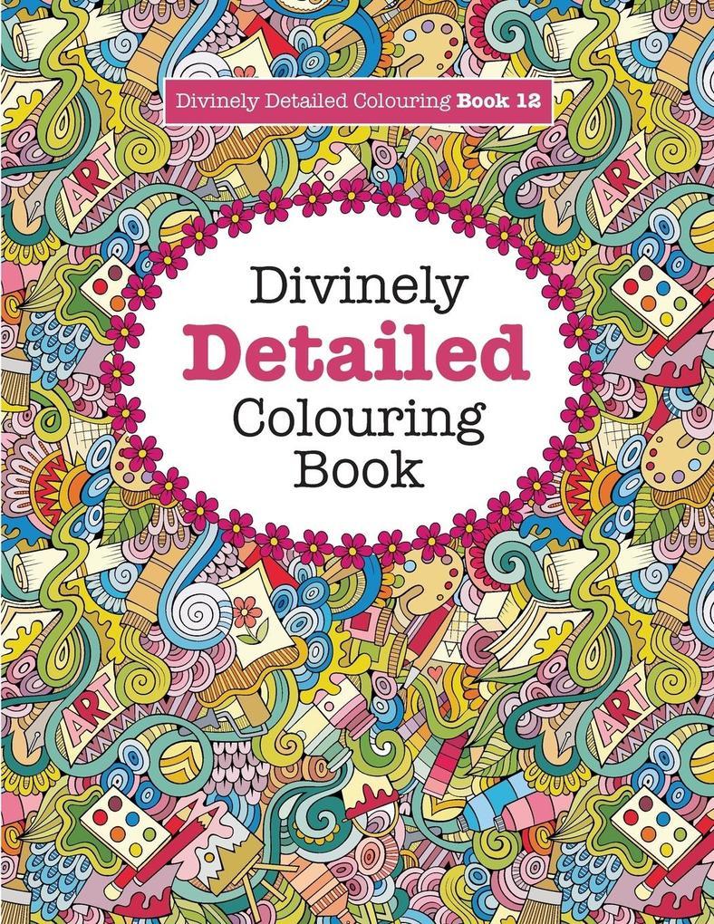 Divinely Detailed Colouring Book 12 als Taschen...