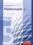 Mathematik 5. Schülerband. Realschulen. Bayern
