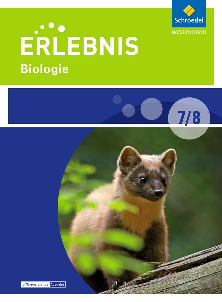 Erlebnis Biologie 7/8. Schülerband. Differenzierende Ausgabe. Sekundarschulen und Oberschulen. Berlin und Brandenburg als Buch