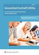Gesamtwirtschaft/WiSo - Kompetenzbereiche I-IV. Baden-Württemberg. Schülerband