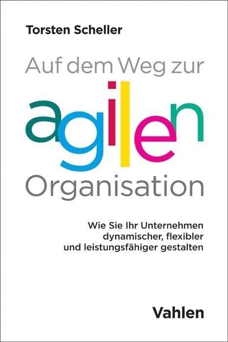 Auf dem Weg zur agilen Organisation als Buch