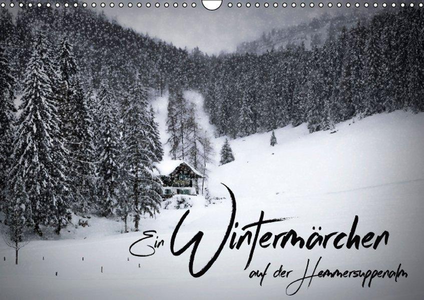 Ein Wintermärchen auf der Hemmersuppenalm (Wandkalender 2017 DIN A3 quer) als Kalender