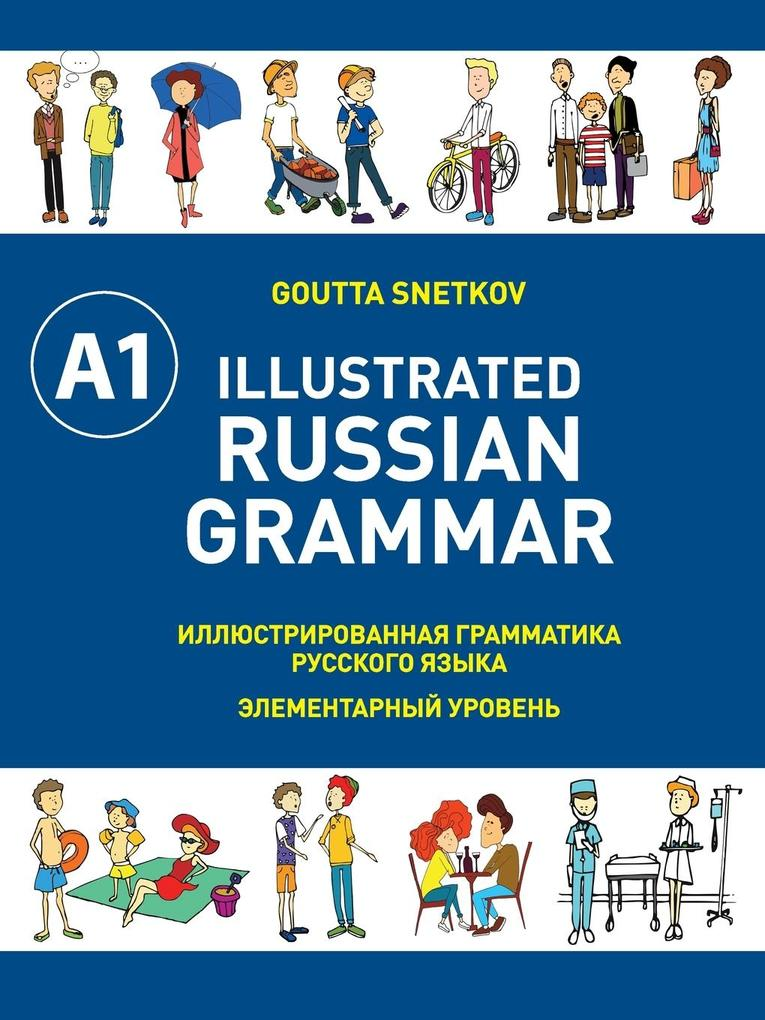 Illustrated Russian Grammar als Buch von Goutta...
