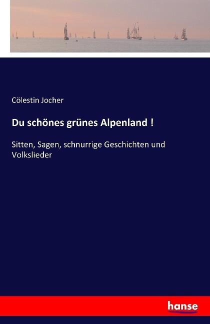 Du schönes grünes Alpenland ! als Buch von
