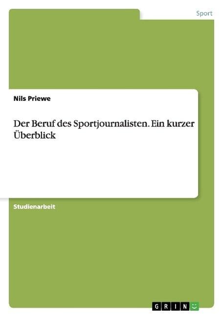 Der Beruf des Sportjournalisten. Ein kurzer Übe...