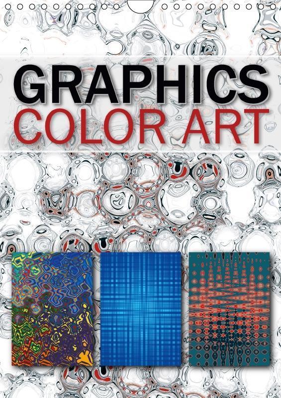 GRAPHICS COLOR ART (Wandkalender 2017 DIN A4 hoch)